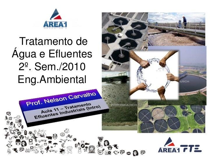Aula 11   introdução tratamento de efluentes - prof. nelson (area 1) - 06.10