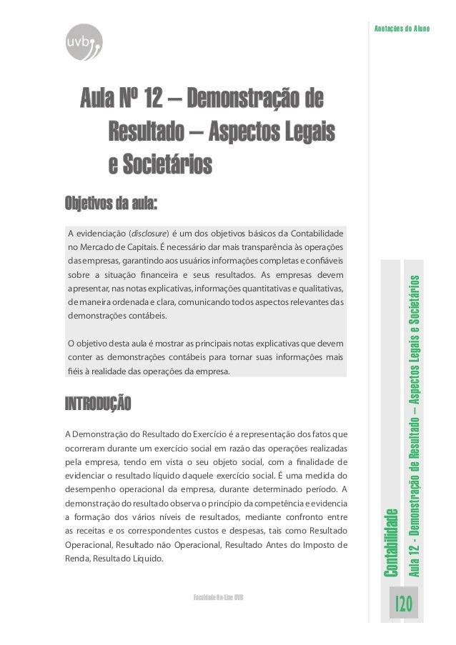 Anotações do Aluno   Aula Nº 12 – Demonstração de      Resultado – Aspectos Legais      e SocietáriosObjetivos da aula:A e...