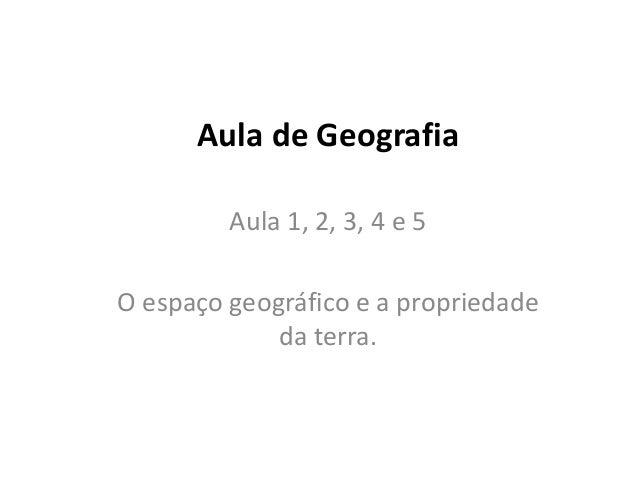 O espaço Geografico Rural e a Prorpiedade da Terra - Aulas 1, 2, 3, 4, e 5 Geografia 2º Ano