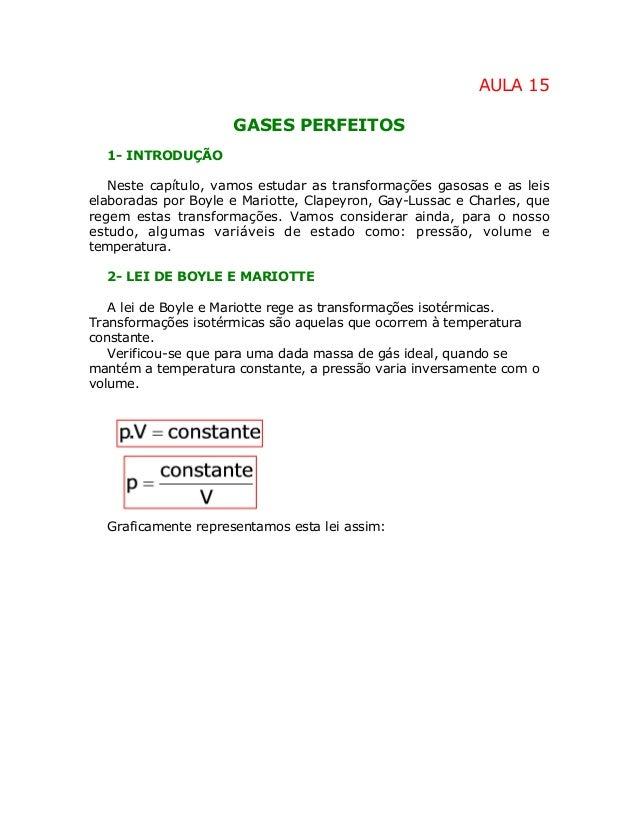 AULA 15 GASES PERFEITOS 1- INTRODUÇÃO Neste capítulo, vamos estudar as transformações gasosas e as leis elaboradas por Boy...
