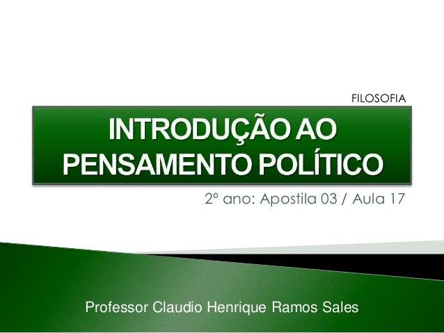 2º ano: Apostila 03 / Aula 17 Professor Claudio Henrique Ramos Sales FILOSOFIA