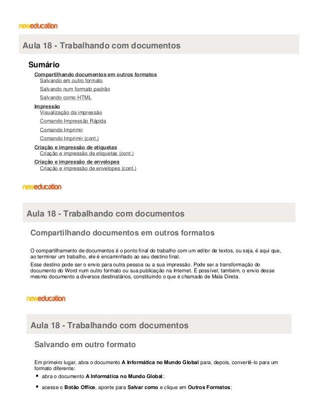 Aula 18 - Trabalhando com documentos Sumário Compartilhando documentos em outros formatos Salvando em outro formato Salvan...
