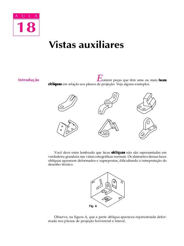A U L A  A U L A  1188  Vistas auxiliares  Introdução Existem peças que têm uma ou mais faces  oblíquas em relação aos pla...
