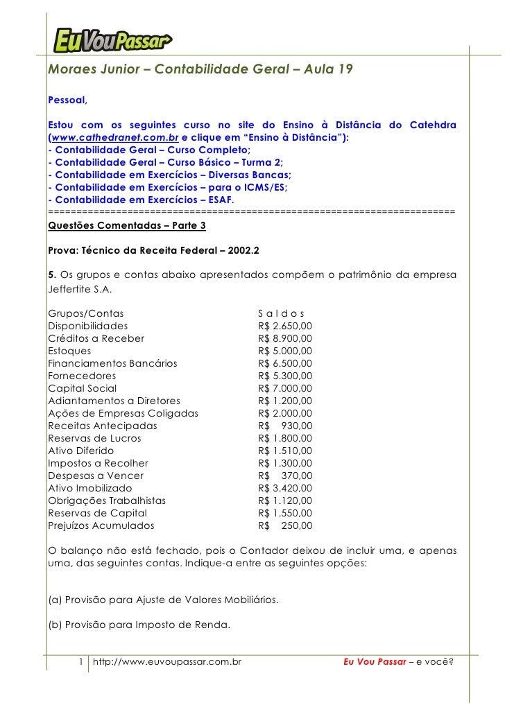 Moraes Junior – Contabilidade Geral – Aula 19  Pessoal,  Estou com os seguintes curso no site do Ensino à Distância do Cat...
