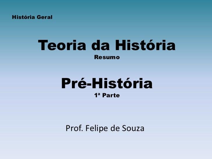 Aula 1º a no teoria da história e Pré-História