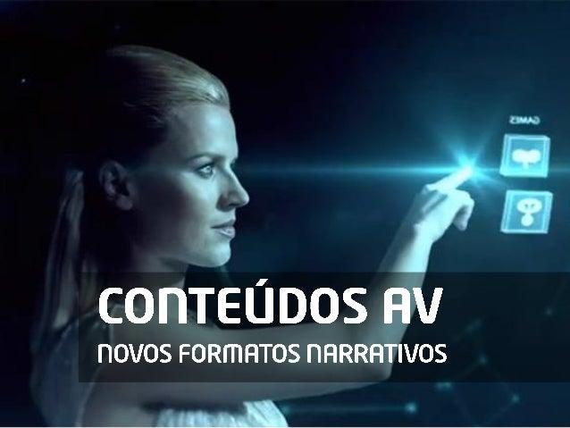 Conteúdos AV - Novos formatos narrativos