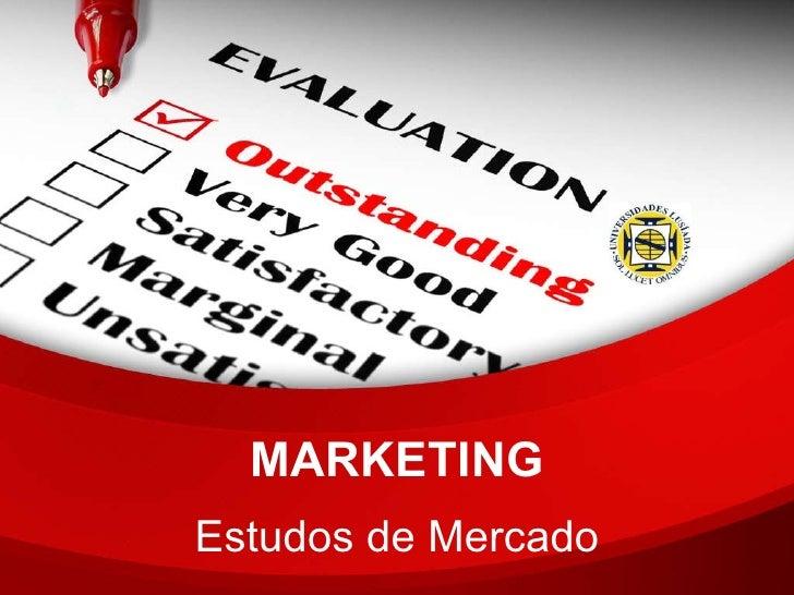 MARKETING Estudos de Mercado