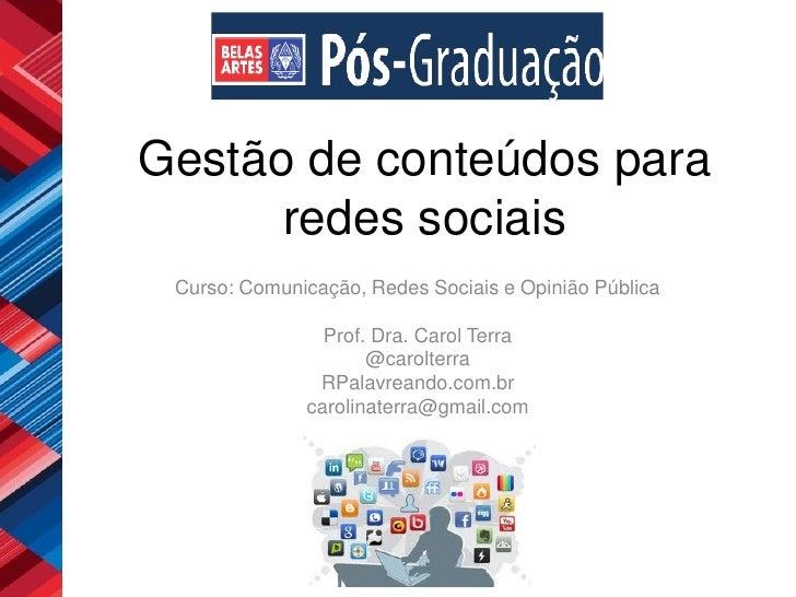 Gestão de conteúdos para      redes sociais Curso: Comunicação, Redes Sociais e Opinião Pública                Prof. Dra. ...