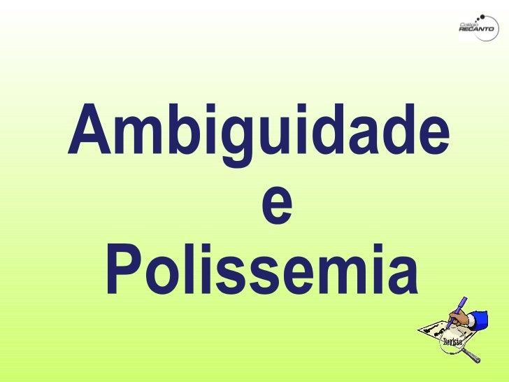 Ambiguidade e  Polissemia