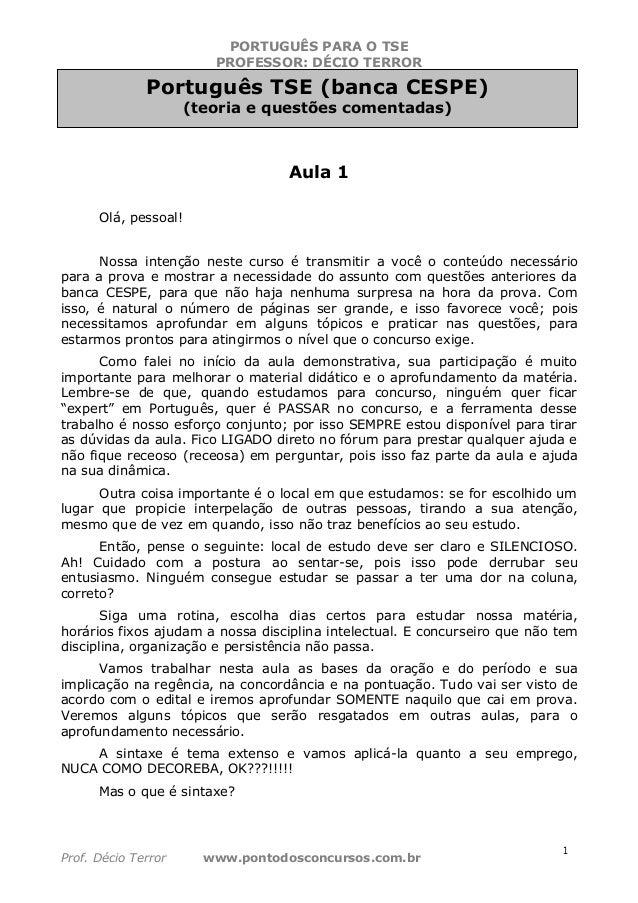 PORTUGUÊS PARA O TSEPROFESSOR: DÉCIO TERRORProf. Décio Terror www.pontodosconcursos.com.brOlá!Aula 1Olá, pessoal!Nossa int...