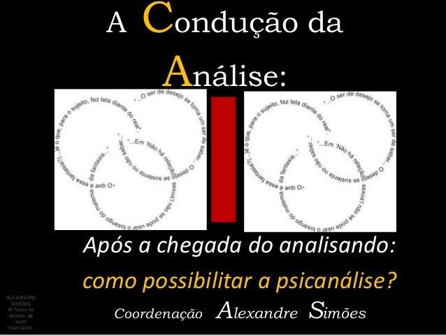 A   Condução da                       Análise:                Após a chegada do analisando:                como possibilit...