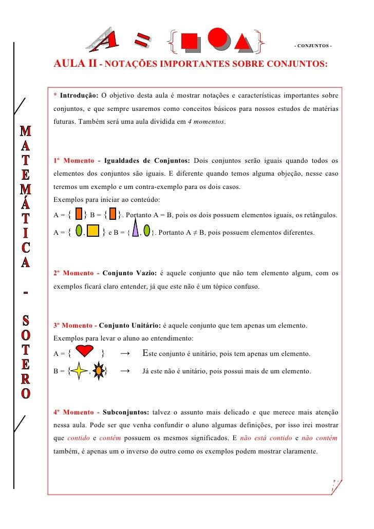 - CONJUNTOS -   AULA II - NOTAÇÕES IMPORTANTES SOBRE CONJUNTOS:  * Introdução: O objetivo desta aula é mostrar notações e ...