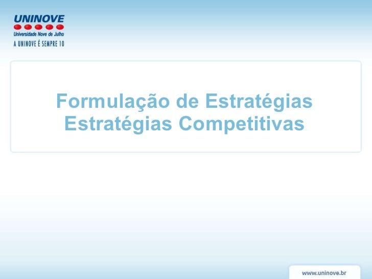Formulação de Estratégias Estratégias Competitivas