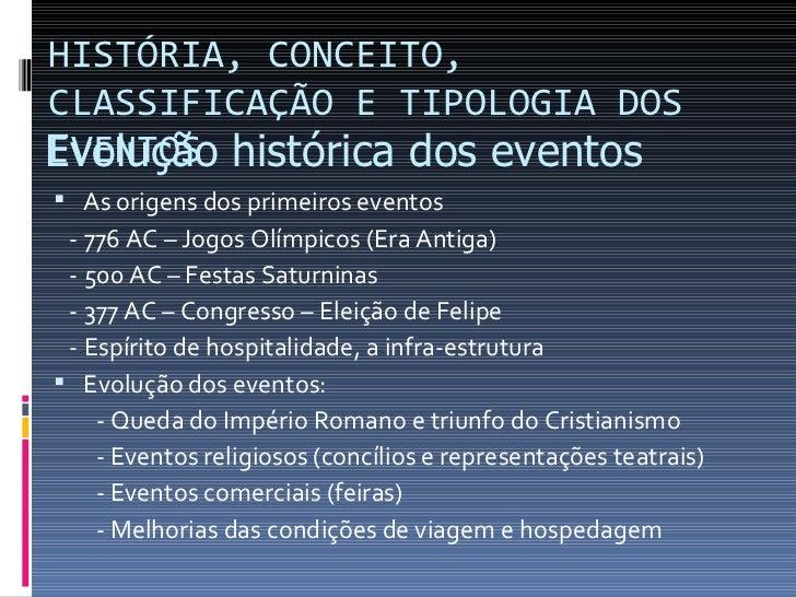 HISTÓRIA, CONCEITO,CLASSIFICAÇÃO E TIPOLOGIA DOSEvolução histórica dos eventosEVENTOS As origens dos primeiros eventos - ...