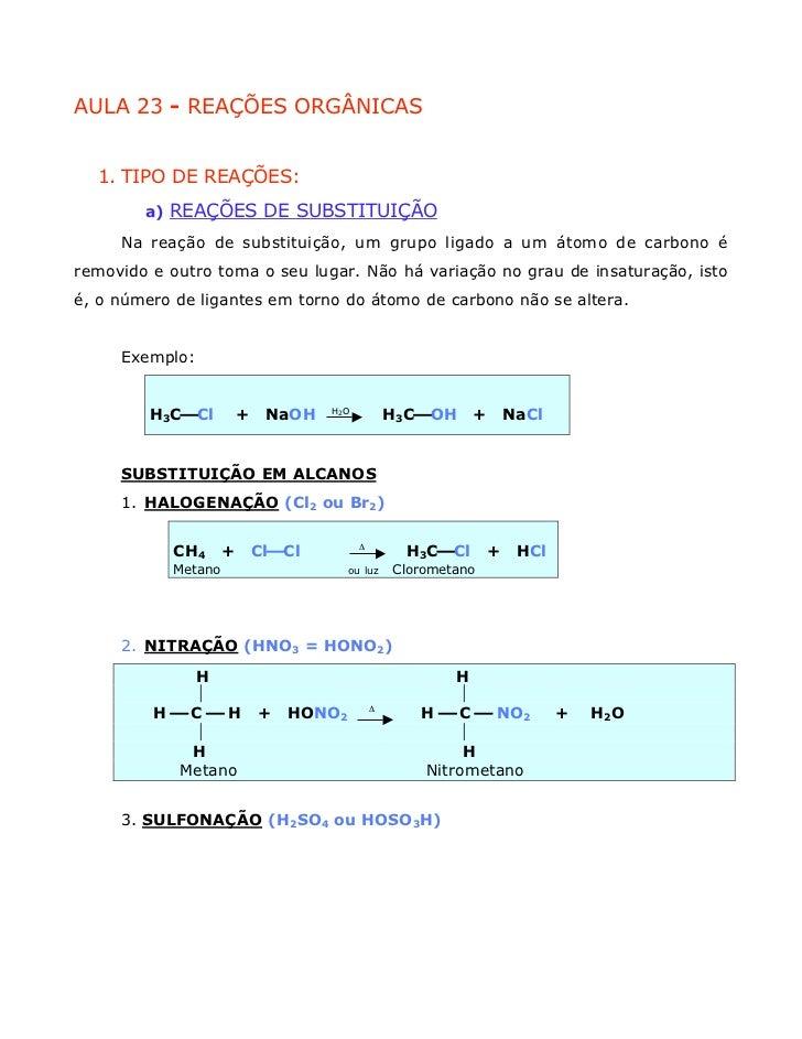 AULA 23 - REAÇÕES ORGÂNICAS  1. TIPO DE REAÇÕES:        a) REAÇÕES DE SUBSTITUIÇÃO     Na reação de substituição, um grupo...