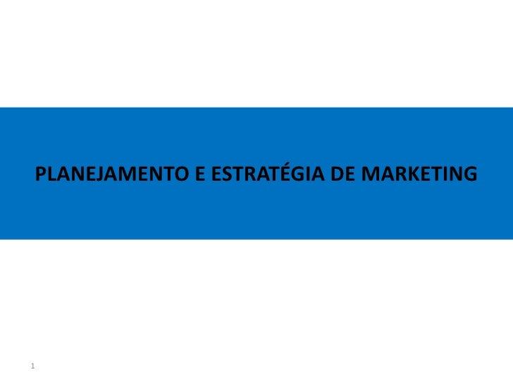 PLANEJAMENTO E ESTRATÉGIA DE MARKETING1