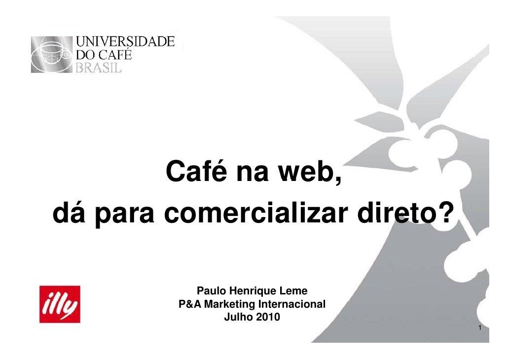 Café na web - dá para comercializar direto?