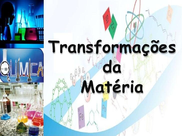 Transformação da Materia