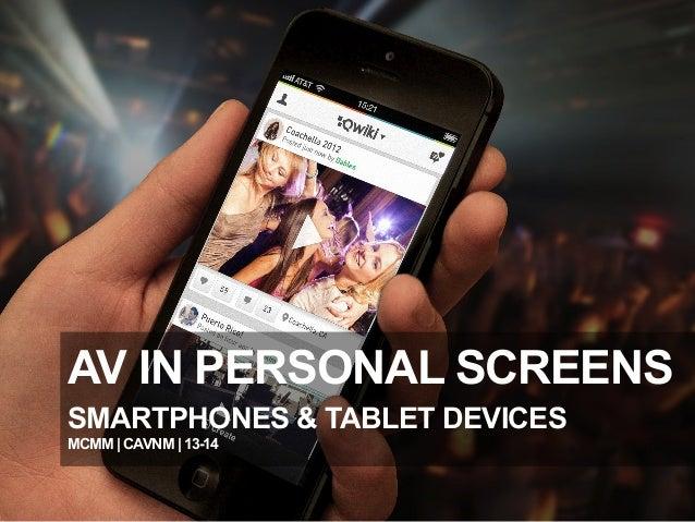 AV IN PERSONAL SCREENS SMARTPHONES & TABLET DEVICES MCMM | CAVNM | 13-14 [1]  CONTEÚDOS AV PARA NOVOS MEDIA PEDRO ALMEIDA ...