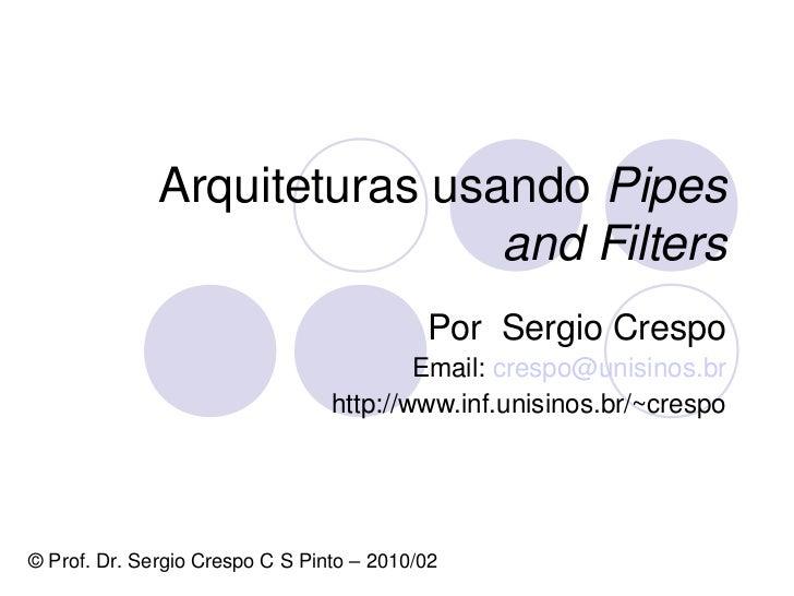 ArquiteturasusandoPipes                              andFilters                                           PorSergio...