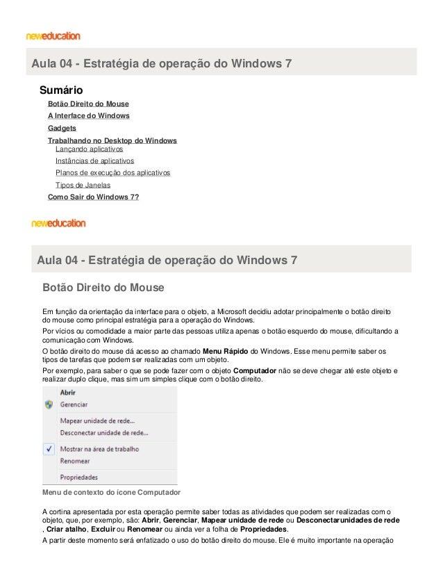 Aula 04 - Estratégia de operação do Windows 7 Sumário Botão Direito do Mouse A Interface do Windows Gadgets Trabalhando no...