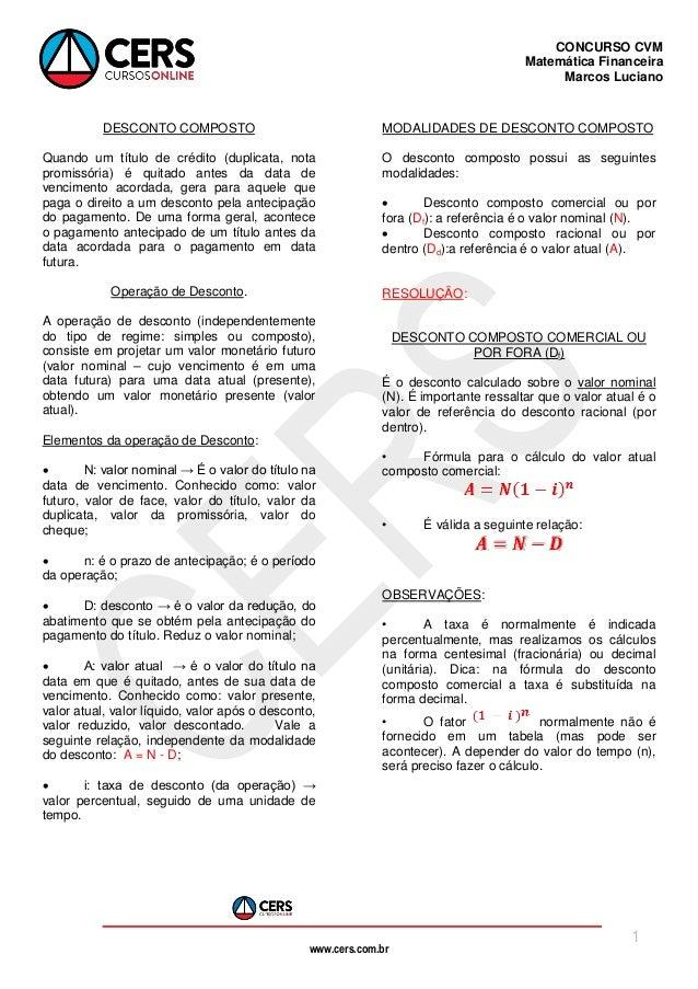 www.cers.com.br CONCURSO CVM Matemática Financeira Marcos Luciano 1 DESCONTO COMPOSTO Quando um título de crédito (duplica...