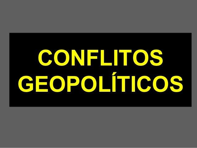 CONFLITOSCONFLITOS GEOPOLÍTICOSGEOPOLÍTICOS