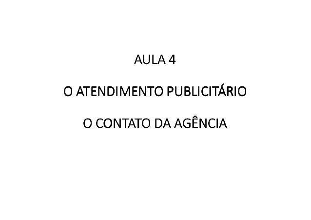 AULAAULAAULAAULA 4444 O ATENDIMENTO PUBLICITÁRIOO ATENDIMENTO PUBLICITÁRIOO ATENDIMENTO PUBLICITÁRIOO ATENDIMENTO PUBLICIT...