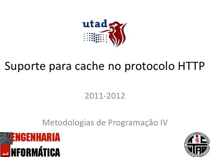 Metodologias de Programação IV - Aula 4, Secção 1 - Suporte para cache no protocolo HTTP