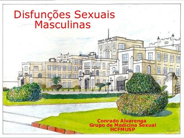 Conrado Alvarenga Grupo de Medicina Sexual HCFMUSP Disfunções Sexuais Masculinas