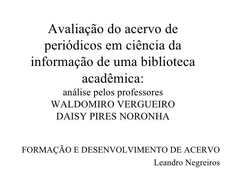 Avaliação do acervo de periódicos em ciência da informação de uma biblioteca acadêmica: análise pelos professores WALDOMIR...