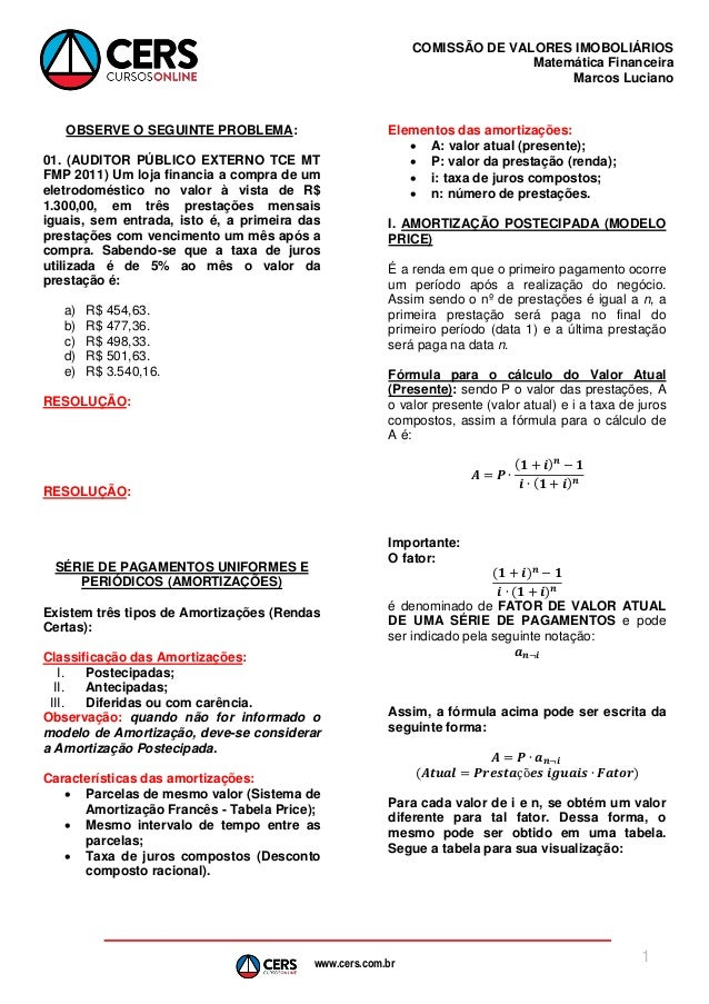 www.cers.com.br COMISSÃO DE VALORES IMOBOLIÁRIOS Matemática Financeira Marcos Luciano 1 OBSERVE O SEGUINTE PROBLEMA: 01. (...