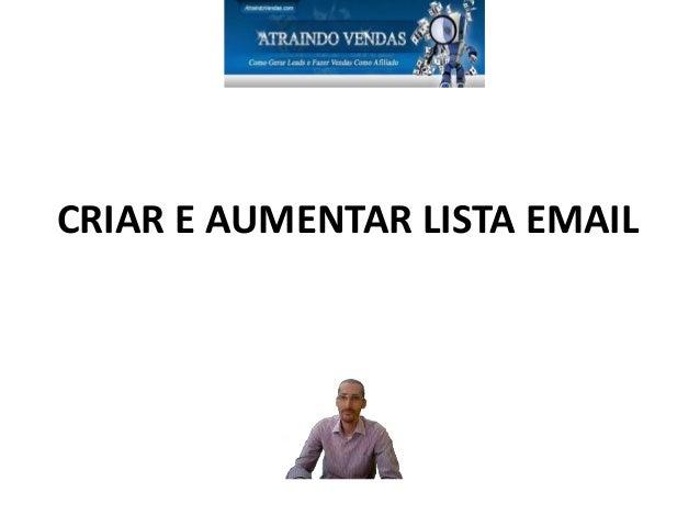 CRIAR E AUMENTAR LISTA EMAIL