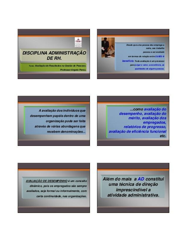 24/01/2014  Desde que uma pessoa deu emprego a outra, seu trabalho  DISCIPLINA ADMINISTRAÇÃO DE RH.  passou a ser avaliado...