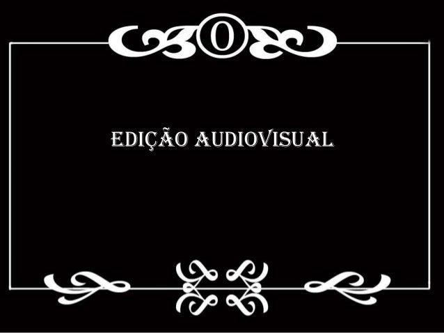 Edição AudiovisuAL
