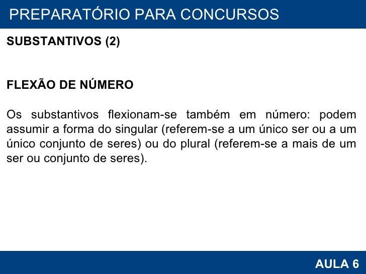 PROAB 2010 AULA 6 PREPARATÓRIO PARA CONCURSOS SUBSTANTIVOS (2)   FLEXÃO DE NÚMERO  Os substantivos flexionam-se também ...
