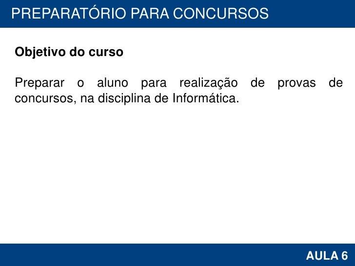 PROAB 2010  PREPARATÓRIO PARA CONCURSOS    Objetivo do curso    Preparar o aluno para realização de provas de   concursos,...
