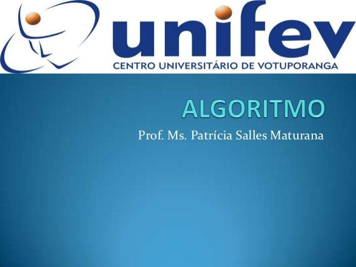 Prof. Ms. Patrícia Salles Maturana