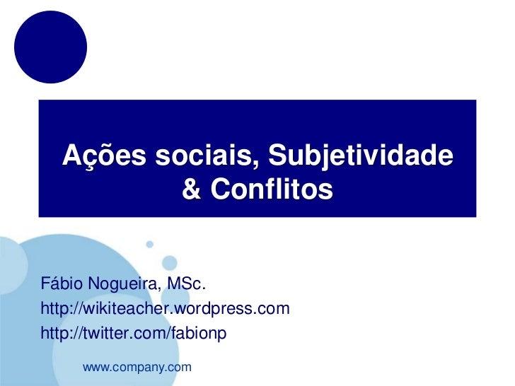 Aula 6   ações sociais e subjetividade