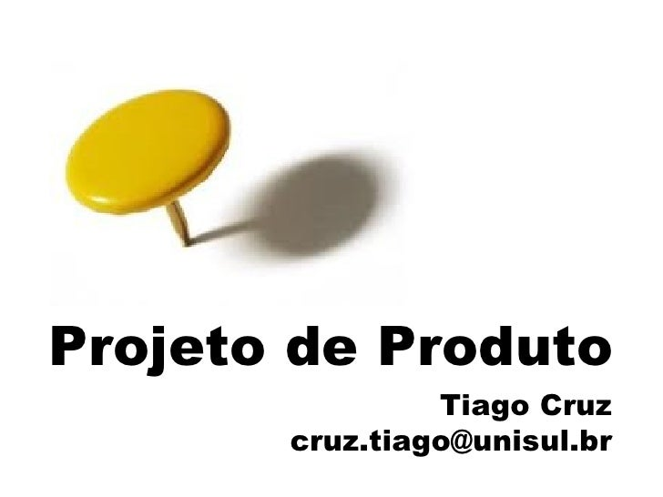 Aula 7 - Projeto de Produto