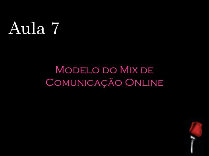 Aula 7 - Componentes do Mix de Comunicação Online - Marketing Digital - Dig 5