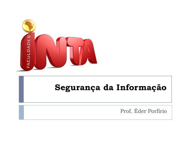 Segurança da Informação Prof. Éder Porfírio