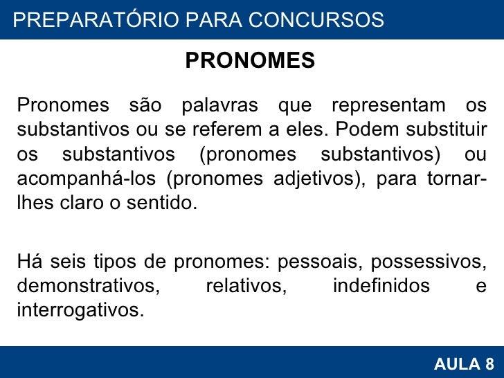 PRONOMES <ul><li>Pronomes são palavras que representam os substantivos ou se referem a eles. Podem substituir os substanti...
