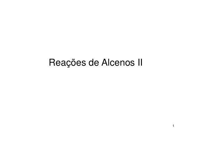 Reações de Alcenos II                        1