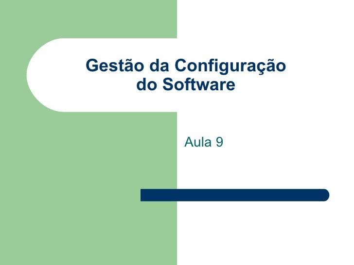 Aula9 TEES UFS  Gestao de Configuração de SW