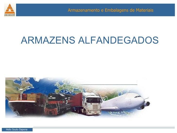 ARMAZENS ALFANDEGADOS