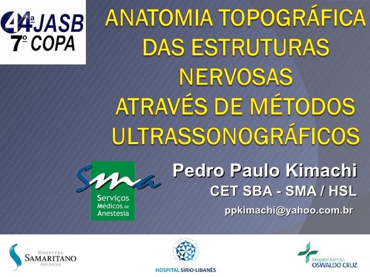 Pedro Paulo Kimachi CET SBA - SMA / HSL [email_address]