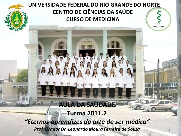 UNIVERSIDADE FEDERAL DO RIO GRANDE DO NORTE         CENTRO DE CIÊNCIAS DA SAÚDE             CURSO DE MEDICINA           AU...