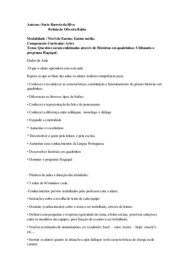 Autoras: Susie Barreto da Silva  Belizia de Oliveira Bahia  Modalidade / Nível de Ensino: Ensino médio.  Componente Curric...