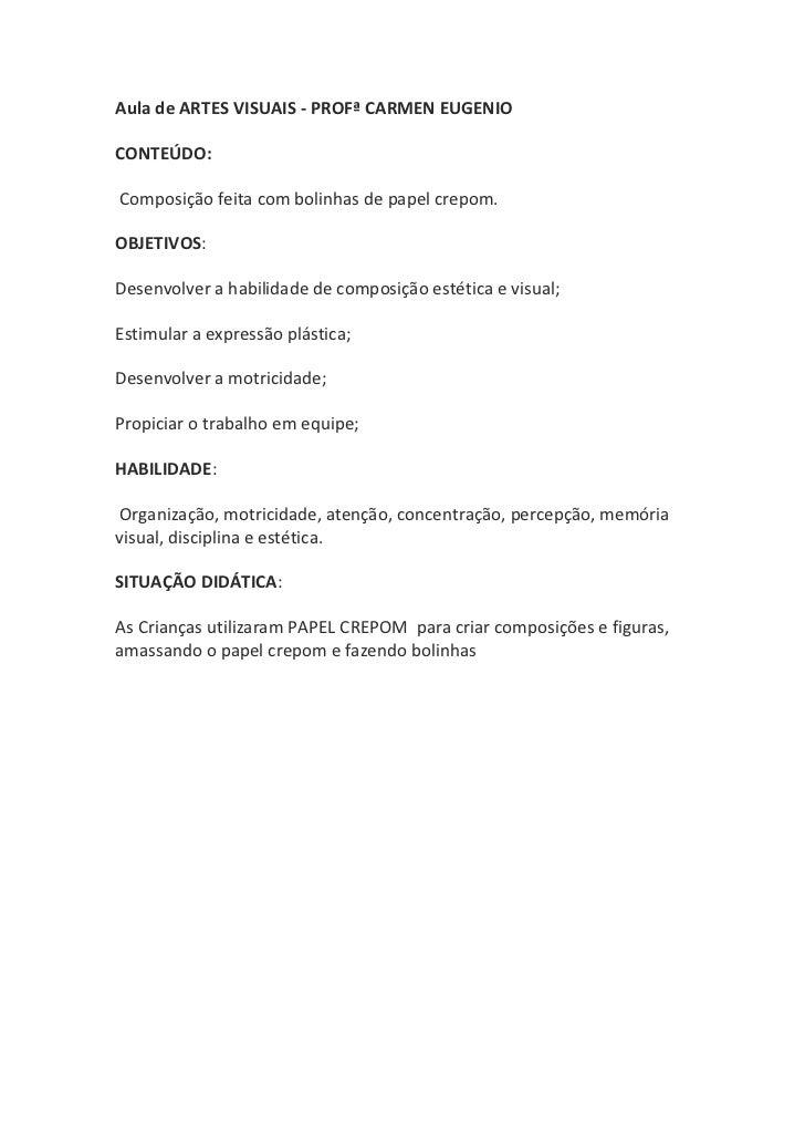 Aula de ARTES VISUAIS - PROFª CARMEN EUGENIOCONTEÚDO:Composição feita com bolinhas de papel crepom.OBJETIVOS:Desenvolver a...